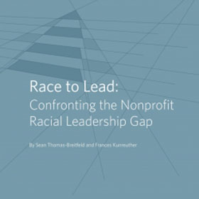Executive Summary: Race to Lead-Confronting the Nonprofit Racial Leadership Gap
