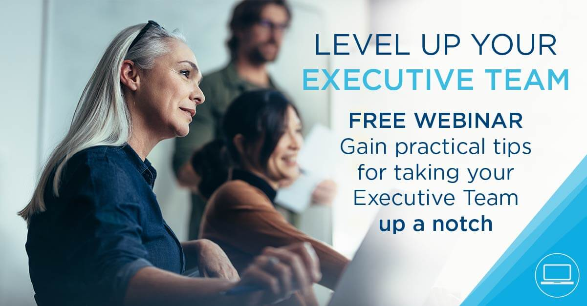 Level Up Your Executive Team<br /> Nov 16, 2020 12:00 PM Pacific Time  Image